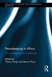 Cover of: Peacekeeping In Africa The Evolving Security Architecture