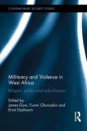 Cover of: Militancy And Violence In West Africa Religion Politics And Radicalisation