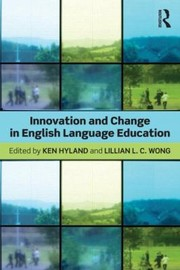 Cover of: Innovation And Change In English Language Education