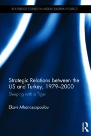 Cover of: Strategic Relations Between The Us And Turkey 19792000 Sleeping With A Tiger