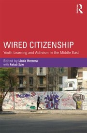 Cover of: Wired Citizenship Youth Learning And Activism In The Middle East