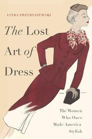 Cover of: The Lost Art of Dress