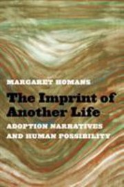 Cover of: The Imprint Of Another Life Adoption Narratives And Human Possibility