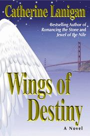 Cover of: Wings of destiny | Catherine Lanigan