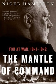 The Mantle Of Command Fdr At War 19411942
