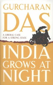 Cover of: India Grows At Night A Liberal Case For A Strong State