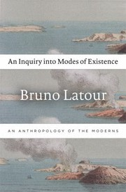Cover of: An Inquiry Into Modes Of Existence An Anthropology Of The Moderns