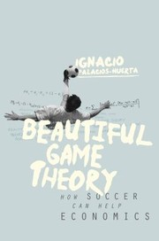 Cover of: Beautiful Game Theory How Soccer Can Help Economics