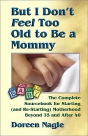 Cover of: But I Don't Feel Too Old to Be a Mommy!