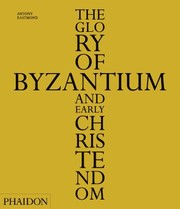 Cover of: The Glory Of Byzantium And Early Christendom