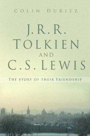 Cover of: J R R Tolkien And C S Lewis The Story Of Their Friendship