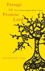 Cover of: Passage To Promise Land Voices Of Chinese Immigrant Women To Canada