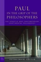 Cover of: Paul In The Grip Of The Philosophers The Apostle And Contemporary Continental Philosophy