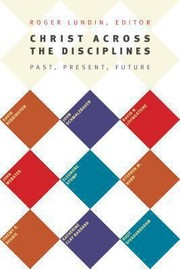 Cover of: Christ Across The Disciplines Past Present Future