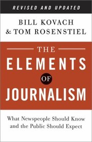 Cover of: The Elements of Journalism Revised and Updated 3rd Edition