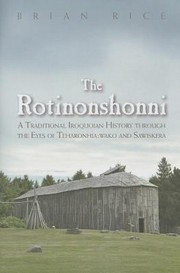 Cover of: The Rotinonshonni A Traditional Iroquoian History Through The Eyes Of Teharonhiawako And Sawiskera