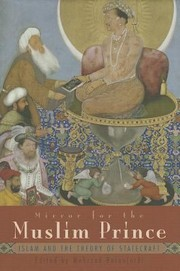 Cover of: Mirror For The Muslim Prince Islam And The Theory Of Statecraft