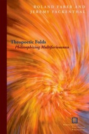 Cover of: Theopoetic Folds Philosophizing Multifariousness