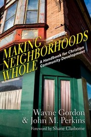 Cover of: Making Neighborhoods Whole A Handbook For Christian Community Development