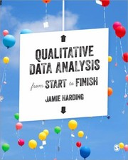 Cover of: Qualitative Data Analysis From Start To Finish