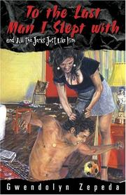 Cover of: To the Last Man I Slept with and All the Jerks Just Like Him