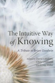 Cover of: The Intuitive Way Of Knowing A Tribute To Brian Goodwin