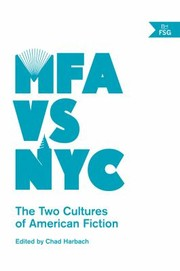 Cover of: Mfa Vs Nyc The Two Cultures Of American Fiction