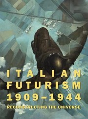 Cover of: Italian Futurism 19091944 Reconstructing The Universe