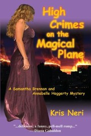 Cover of: High Crimes On The Magical Plane A Samantha Brennan And Annabelle Haggerty Mystery