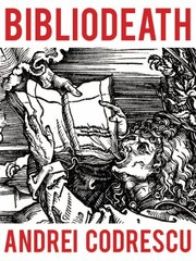 Cover of: Bibliodeath My Archives With Life In Footnotes