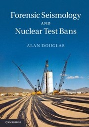 Cover of: Forensic Seismology and Nuclear Test Bans
