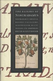 Cover of: The Elixirs of Nostradamus: Nostradamus' Original Recipes for Elixirs, Scented Water, Beauty Potions and Sweetmeats