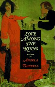 Cover of: Love among the ruins: a novel