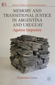 Cover of: Memory And Transitional Justice In Argentina And Uruguay Against Impunity