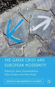 Cover of: The Greek Crisis And European Modernity