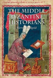 Cover of: The Middle Byzantine Historians