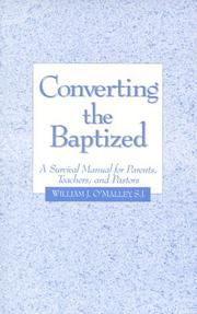 Cover of: Converting the Baptized: A Survival Manual for Parents, Teachers, and Pastors