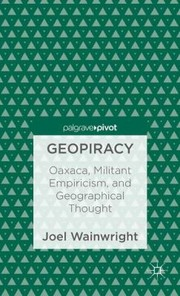 Cover of: Geopiracy Oaxaca Militant Empiricism And Geographical Thought