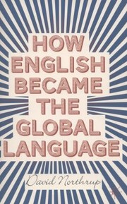 Cover of: How English Became The Global Language |