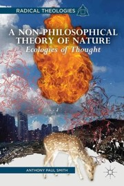 Cover of: A Nonphilosophical Theory Of Nature Ecologies Of Thought