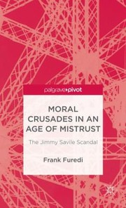 Cover of: Moral Crusades in an Age of Mistrust