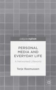 Cover of: Personal Media And Everyday Life A Networked Lifeworld