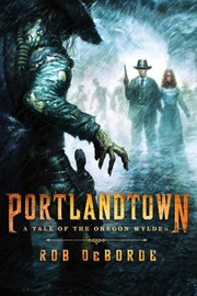 Cover of: Portlandtown A Tale Of The Oregon Wyldes