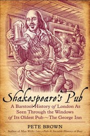 Cover of: Shakespeares Pub A Barstool History Of London As Seen Through The Windows Of Its Oldest Pub