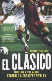 Cover of: El Clasico Barcelona V Real Madrid