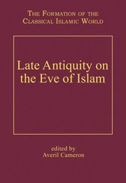Cover of: Late Antiquity On The Eve Of Islam