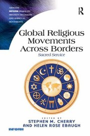 Cover of: Global Religious Movements Across Borders Sacred Service