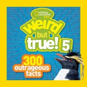 Cover of: Weird But True 5 300 Outrageous Facts |