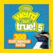Weird But True 5 300 Outrageous Facts