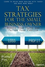 Cover of: Tax Strategies For The Small Business Owner Reduce Your Taxes And Fatten Your Profits